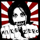 MIKE ZERO - Now CD
